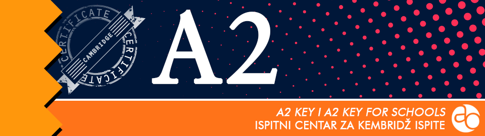 A2 Key i A2 Key for Schools - Kembridž ispit