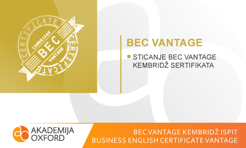 BEC Vantage ispit Kembridža - Business Vantage Certificate of English
