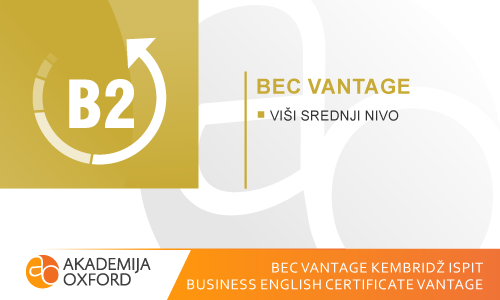 BEC Vantage Kembridž ispiti - Business Vantage Certificate of English