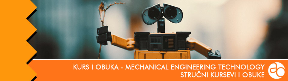 Kurs i obuka - Mechanical engineering technology