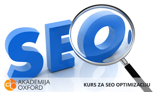 Kursevi SEO optimizaciju Novi Sad - Akademija Oxford