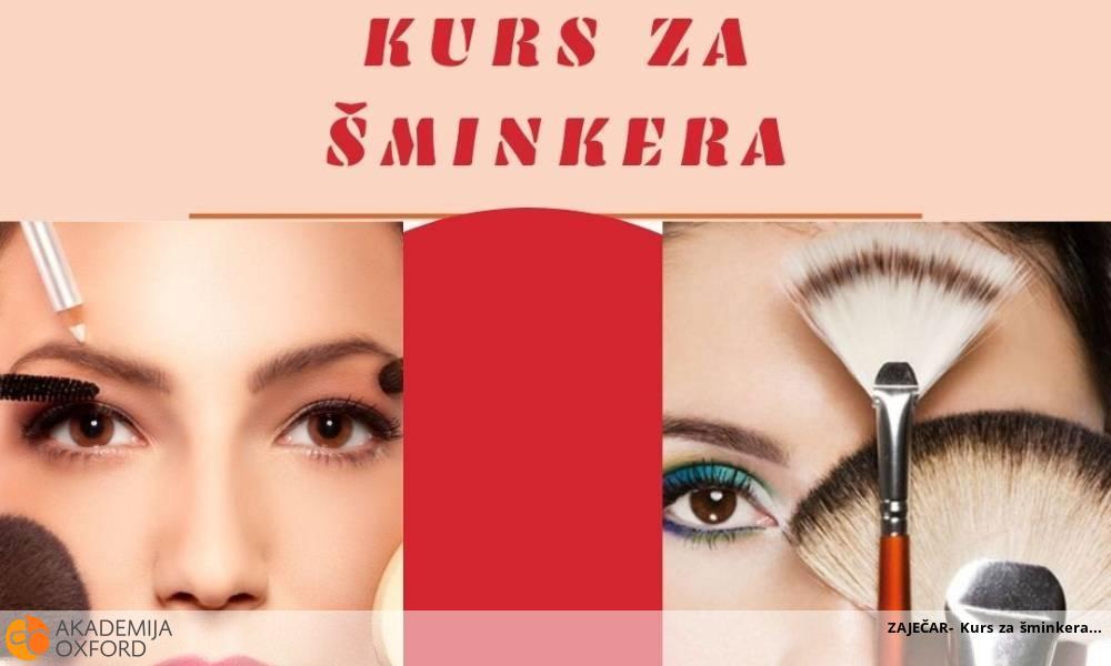 ZAJEČAR- Kurs za šminkera