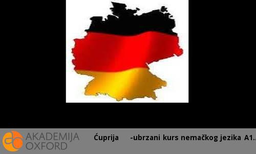 Ćuprija    -ubrzani kurs nemačkog jezika A1