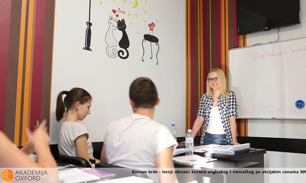 Banovo brdo - letnji ubrzani kursevi engleskog i nemačkog po akcijskim cenama 50% nižim !!