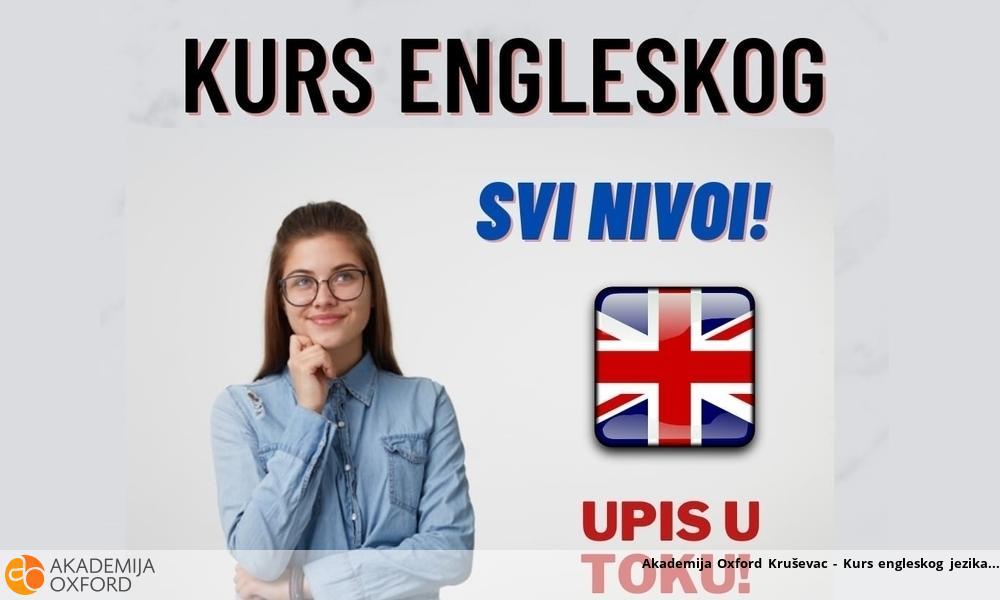 Akademija Oxford Kruševac - Kurs engleskog jezika