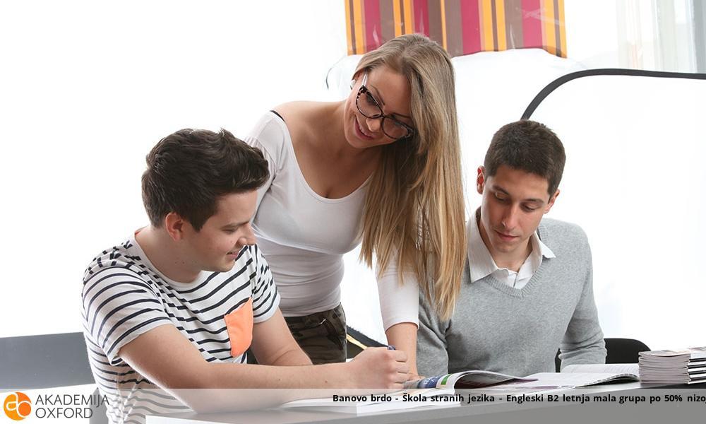 Banovo brdo - Škola stranih jezika - Engleski B2 letnja mala grupa po 50% nizoj ceni