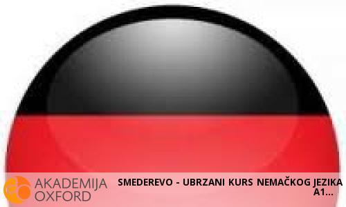 SMEDEREVO - UBRZANI KURS NEMAČKOG JEZIKA A1