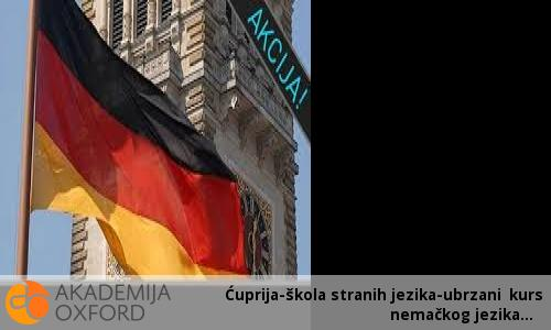 Ćuprija-škola stranih jezika-ubrzani kurs nemačkog jezika