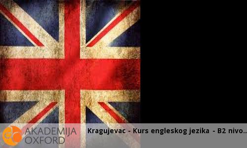 Kragujevac - Kurs engleskog jezika - B2 nivo
