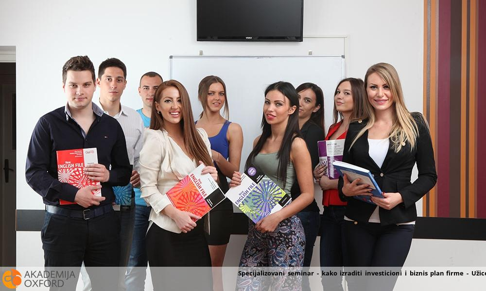 Specijalizovani seminar - kako izraditi investicioni i biznis plan firme - Užice
