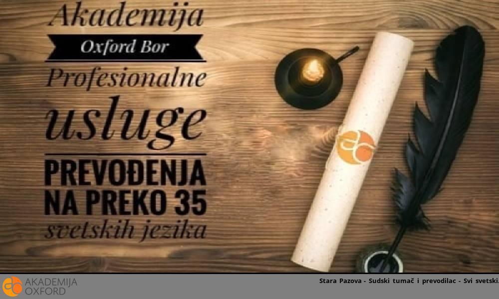 Stara Pazova - Sudski tumač i prevodilac - Svi svetski